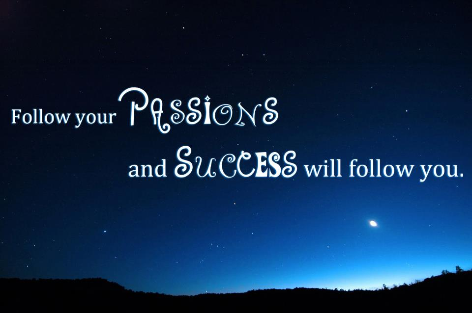 Focus on your passions